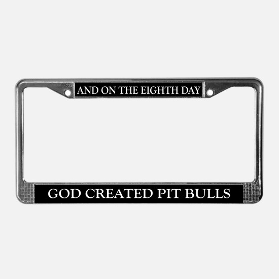 8TH DAY Pit Bull License Plate Frame