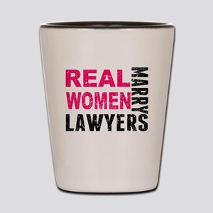 Real Women Marry Lawyers Shot Glass
