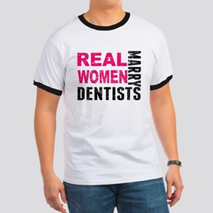 Real Women Marry Dentists T-Shirt