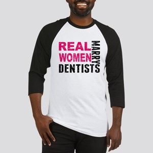 Real Women Marry Dentists Baseball Jersey