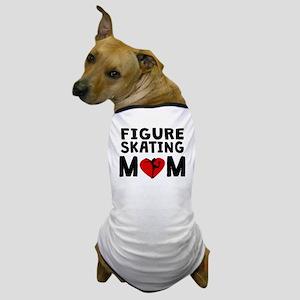 Figure Skating Mom Dog T-Shirt