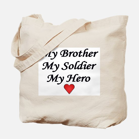 My Brother My Soldier My Hero Tote Bag