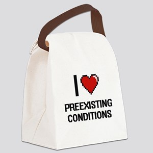 I Love Preexisting Conditions Dig Canvas Lunch Bag