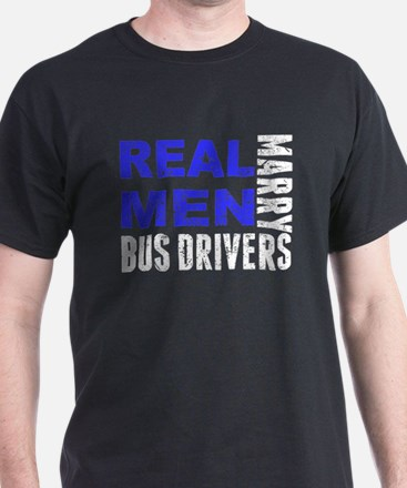 Real Men Marry Bus Drivers T-Shirt