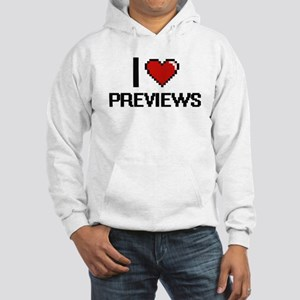 I Love Previews Digital Design Hooded Sweatshirt