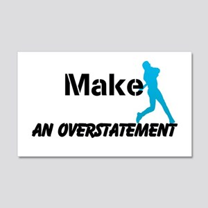 Make An Overstatement 20x12 Wall Decal