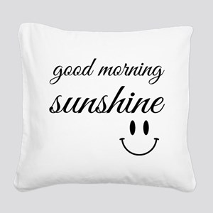 Good Morning Sunshine Square Canvas Pillow