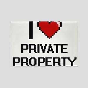 I Love Private Property Digital Design Magnets