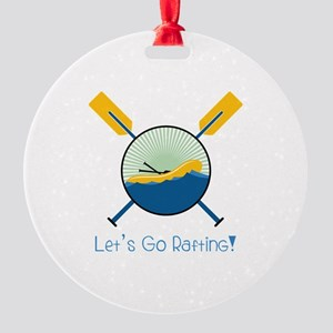 Go Rafting Ornament