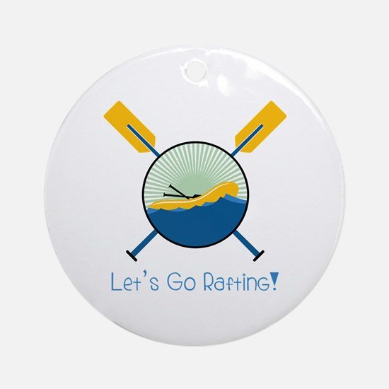 Go Rafting Round Ornament