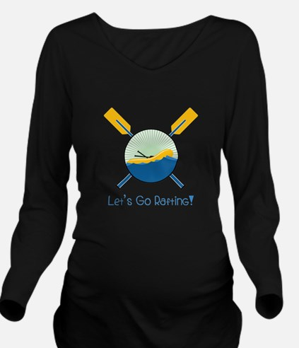 Go Rafting Long Sleeve Maternity T-Shirt