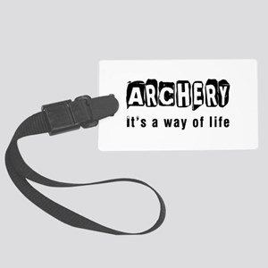 Archery it is a way of life Large Luggage Tag