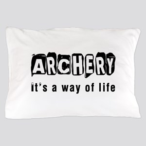 Archery it is a way of life Pillow Case