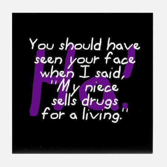 Niece Sells Drugs Tile Coaster