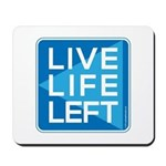 Live Life Left Blue Mousepad