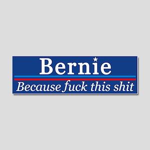Bernie Fuck This Shit Car Magnet 10 X 3