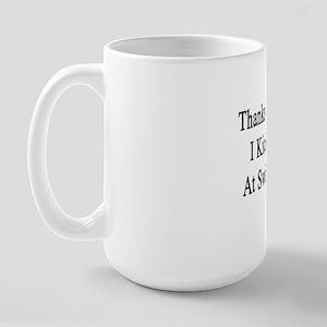Thanks To You I Kick Butt At Swimming  Large Mug