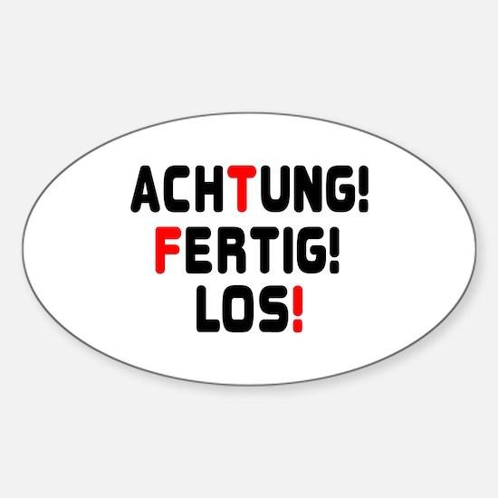 ACHTING, FERTIG, LOS! - READY,STEADY,GO! Decal