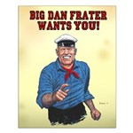 "16"" X 20"" Big Dan Frater Wants You Small"