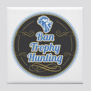 Ban Trophy Hunting Tile Coaster