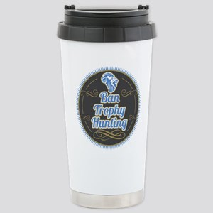 Ban Trophy Hunting Stainless Steel Travel Mug