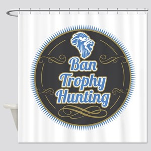 Ban Trophy Hunting Shower Curtain