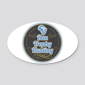 Ban Trophy Hunting Oval Car Magnet
