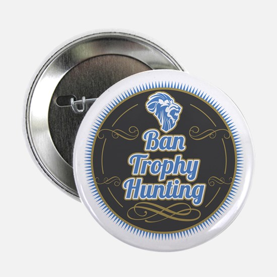 """Ban Trophy Hunting 2.25"""" Button"""