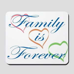 Family is Forever Mousepad