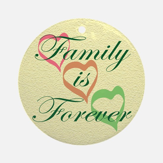Family is Forever Ornament (Round)