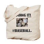 Doing It. Baseball. Tote Bag