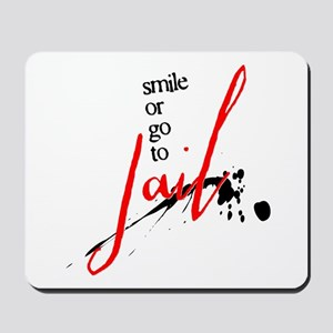 Smile or Go to Jail Mousepad