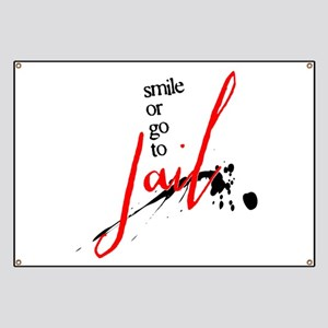 Smile or Go to Jail Banner