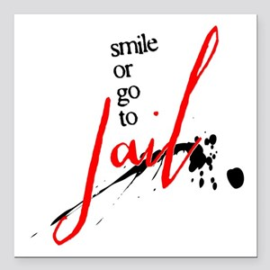 """Smile or Go to Jail Square Car Magnet 3"""" x 3"""""""