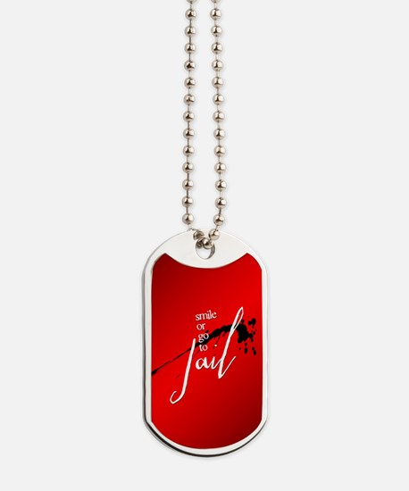 Smile or Go to Jail Dog Tags