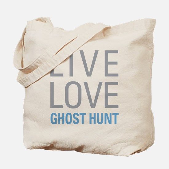 Live Love Ghost Hunt Tote Bag
