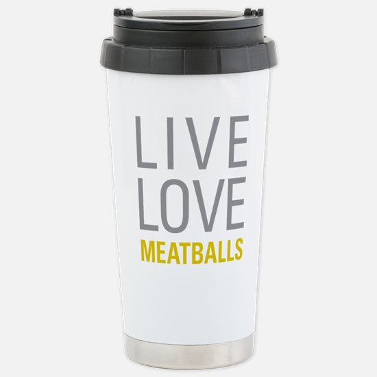 Live Love Meatballs Stainless Steel Travel Mug