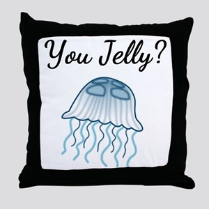 You Jelly? Throw Pillow