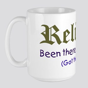 Religion. Been there, done that. Large Mug