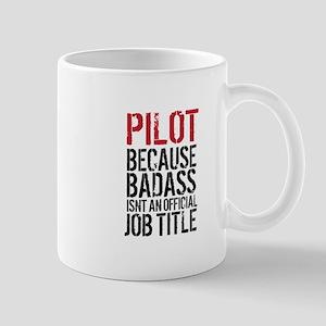 Pilot Badass Job Title Mugs