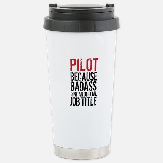 Pilot Badass Job Title Stainless Steel Travel Mug