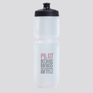 Pilot Badass Job Title Sports Bottle