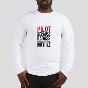 Pilot Badass Job Title Long Sleeve T-Shirt