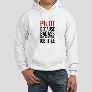Pilot Badass Job Title Hooded Sweatshirt