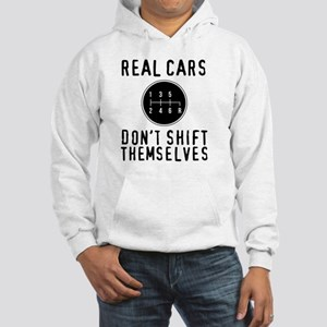 Real Cars Don't Shift Themselves Hooded Sweatshirt