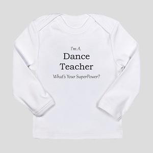 Dance Teacher Long Sleeve T-Shirt