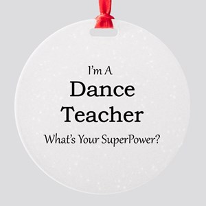 Dance Teacher Round Ornament