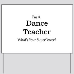 Dance Teacher Yard Sign