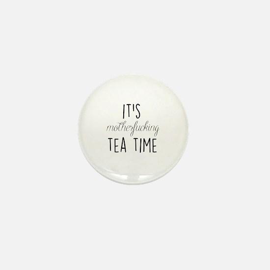 It's Tea Time Mini Button