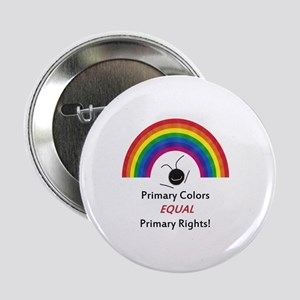 """Primary Colors Equal Primary Rights 2.25"""" Button"""